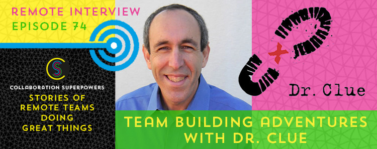 74 - Dr. Clue on the Collaboration Superpowers podcast