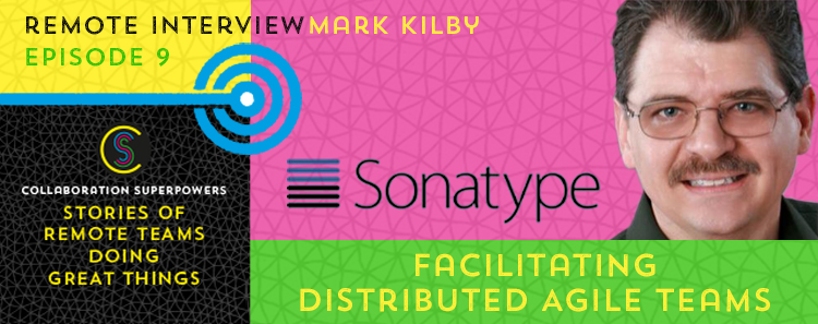 9 - Mark Kilby of Sonatype on the Collaboration Superpowers podcast