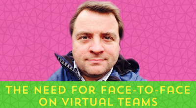 17-The-Need-For-Face-To-Face-On-Virtual-Teams-(Peter-Hilton)[x]