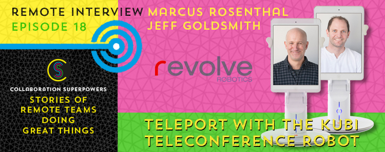 18 - Revolve Robotics on the Collaboration Superpowers podcast