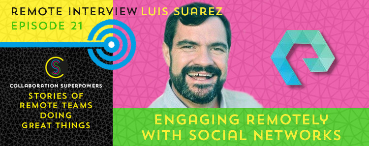 21-Engage-Remotely-With-Social-Networks-With-Luis-Suarez-(Elsua)