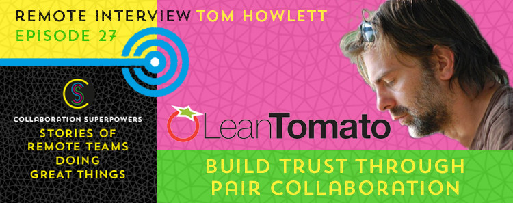 27 - Tom Howlett of Diary of a ScrumMaster on the Collaboration Superpowers podcast