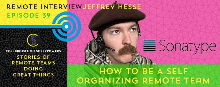 39-How-To-Be-A-Self-Organizing-Remote-Team
