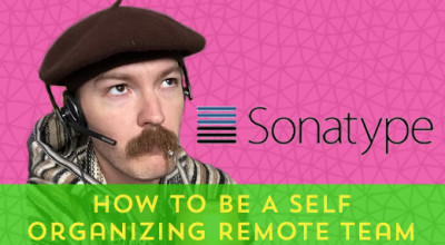 39-How-To-Be-A-Self-Organizing-Remote-Team[x]