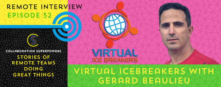 52 - Gerard Beaulieu of Virtual Icebreakers on the Collaboration Superpowers podcast