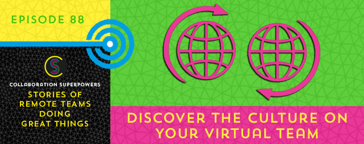 88-Discover-The-Culture-On-Your-Virtual-Team