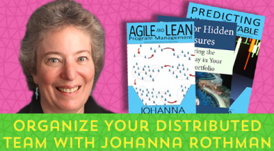 xx-Organize-Your-Distributed-Team-With-Johanna-Rothman[x]
