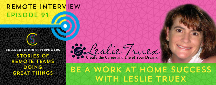 91 - Leslie Truex on the Collaboration Superpowers podcast