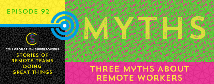 3 myths about remote workers