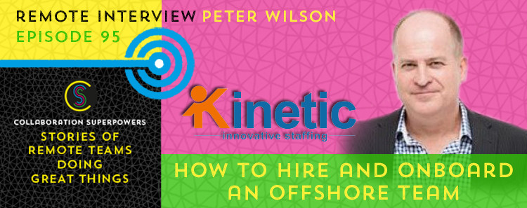 95 - Peter Wilson of KIStaffing on the Collaboration Superpowers podcast
