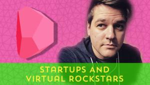 105-Startups-And-Virtual-Rockstars[x]