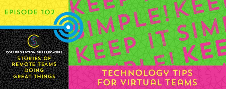 102 - Technology Tips For Virtual Teams