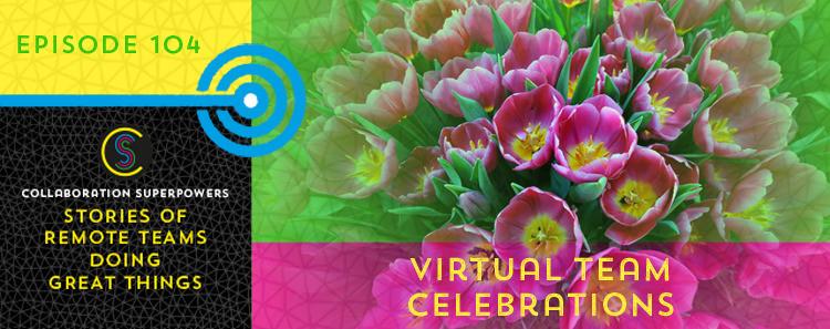 104 - Virtual Team Celebrations
