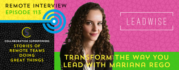113 - Mariana Rego on the Collaboration Superpowers podcast