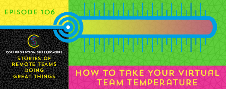 106 - Virtual Team Temperature