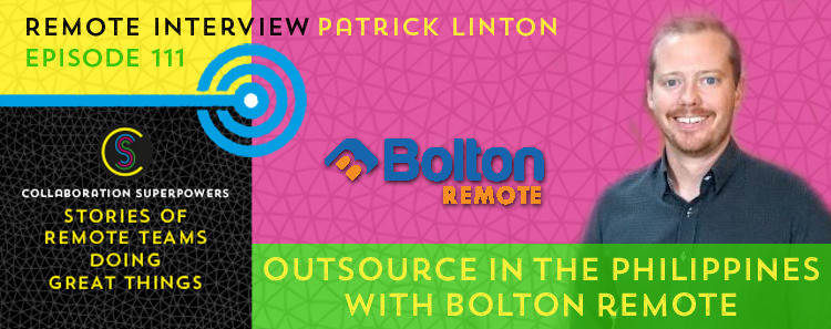 111 - Patrick Linton of Bolton Remote on the Collaboration Superpowers podcast