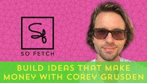 Corey Grusden SoFetch.io