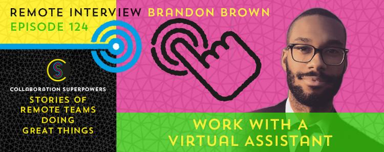 124-work-with-a-virtualassistantlikebrandonbrown