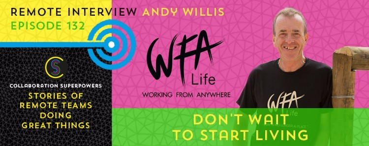 132 - Andy Willis of WFA Life on the Collaboration Superpowers podcast