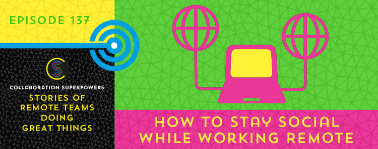 137-HowToStaySocialWhileWorkingRemote