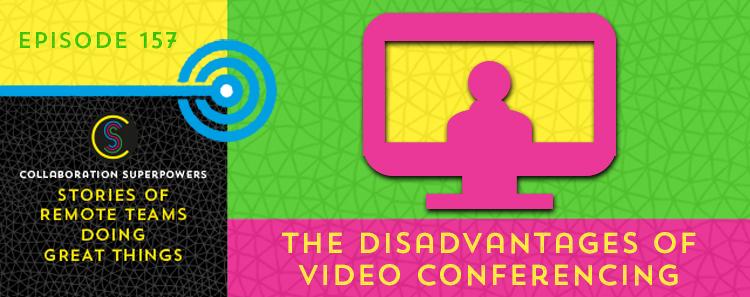 157-TheDisadvantagesOfVideoConferencing