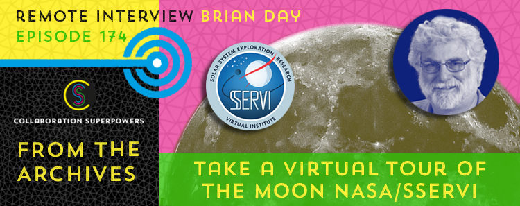 174 - Brian Day of SSERVI / NASA on the Collaboration Superpowers podcast