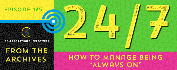175-How-to-manage-being-always-on