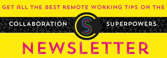 Sign up for the Collaboration Superpowers newsletter (yellow)