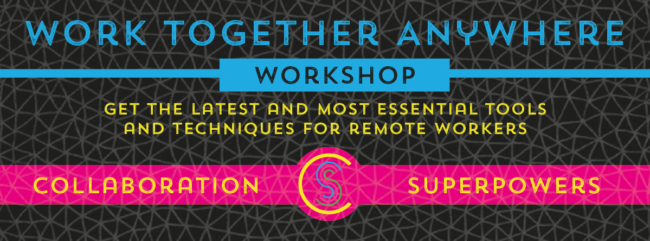 Work Together Anywhere Workshop by Collaboration Superpowers